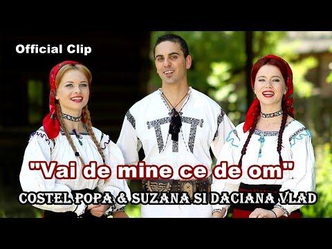 Costel Popa & Suzana si Daciana Vlad - VAI DE MINE CE DE OM (OFFICIAL CLIP HD)