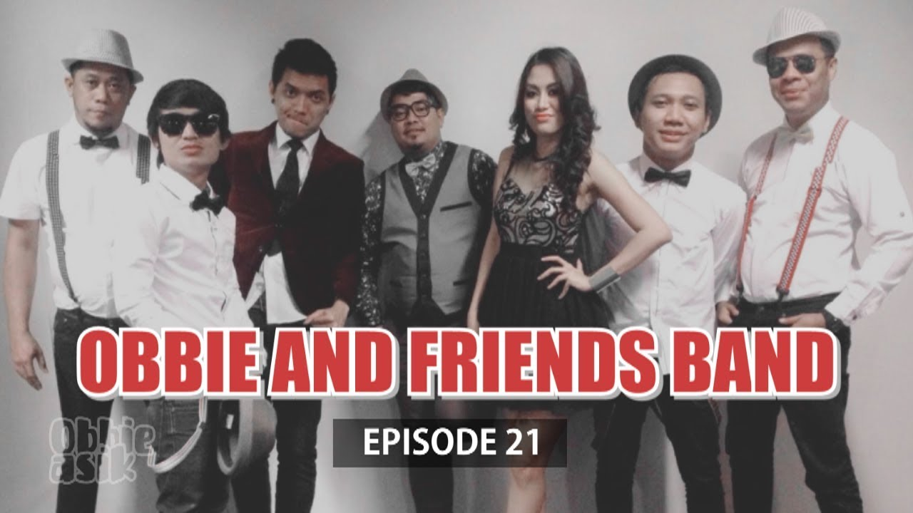 Obbie Asik - OBBIE AND FRIENDS BAND (Episode 21) - YouTube