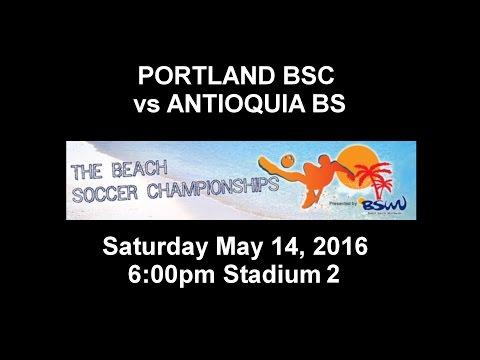 PORTLAND BSC vs ANTIOQUIA BSC Sat 6:00PM Stadium 2