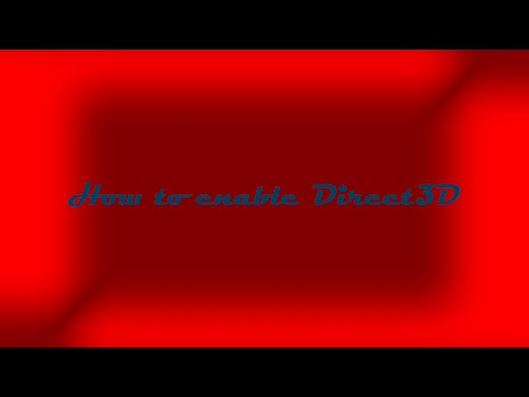 How to enable Direct3D on Windows 7/8/10