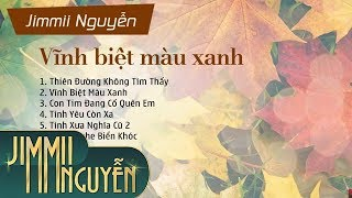 Jimmii Nguyễn - Vĩnh Biệt Màu Xanh