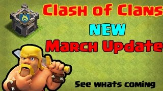 Clash of Clans NEW March Update || See how it will look
