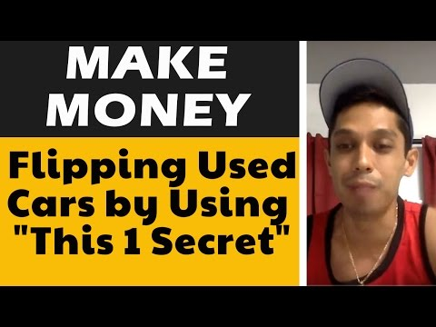 "Make Money Flipping Used Cars by Using ""This 1 Secret"""