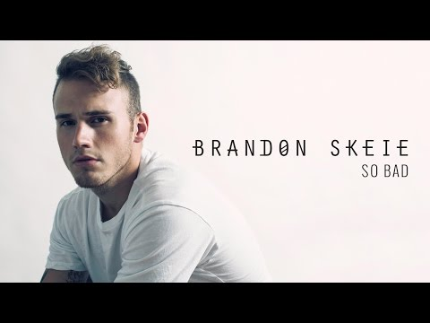Brandon Skeie - So Bad (Official Audio)