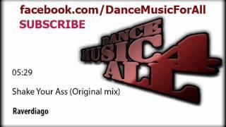 Raverdiago - Shake Your Ass (Original mix)
