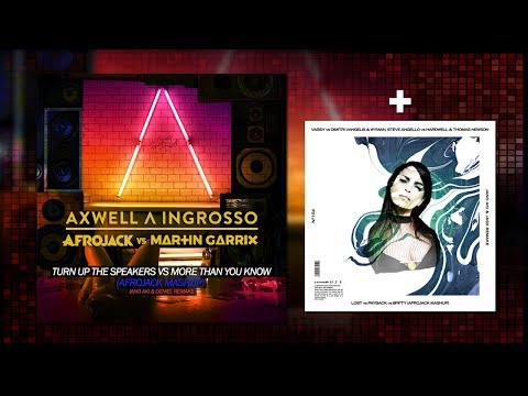 Turn Up The Speakers vs More Than You Know (Afrojack Mashup) w/ LOST vs Payback vs 8Fifty