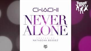 Chachi - Never Alone (feat. Natascha Bessez) [J-Kraken Remix]