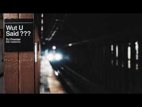 DJ Premier - WUT U SAID? feat. Casanova [Payday Records]