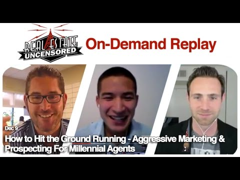 REPLAY: How to Hit the Ground Running - Aggressive Marketing & Prospecting For Millennial Agents