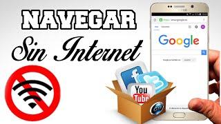 Como Navegar SIN INTERNET | Tener Conexión a Internet sin Datos ni Wifi