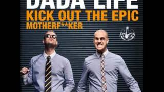 Dada Life   Kick Out The Epic Motherfucker Vocal Radio Edit