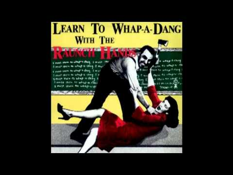 Raunch Hands - Learn To Whap-A-Dang (Full Album)