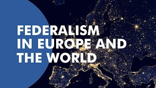 Federalism in Europe and the World