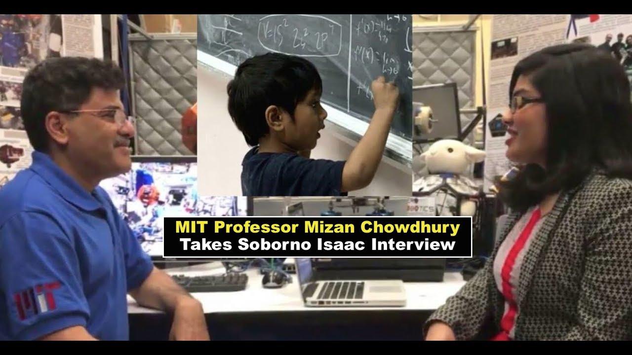 MIT Professor Mizan Chowdhury Takes Soborno Isaac Interview
