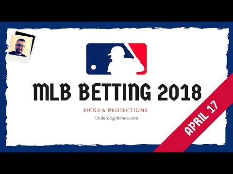 Projected MLB lines and picks - April 17, 2018