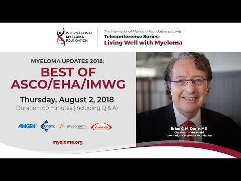 Myeloma Updates 2018: Best of ASCO/EHA/IMWG