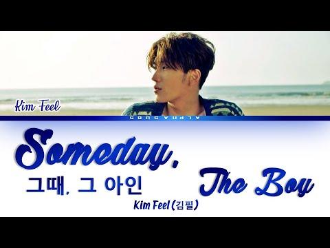 Kim Feel (김필) - 'Someday, The Boy' [그때 그 아인] Color Coded Lyrics/가사 [Han|Rom|Eng] 이태원 클라쓰 OST Part 6