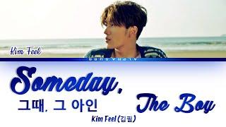 Gambar cover Kim Feel (김필) - 'Someday, The Boy' [그때 그 아인] Color Coded Lyrics/가사 [Han Rom Eng] 이태원 클라쓰 OST Part 6