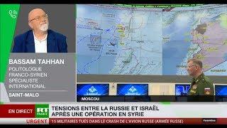 Bassam Tahhan : «la Russie ne laissera pas passer cela et attend des excuses de la part d'Israël»