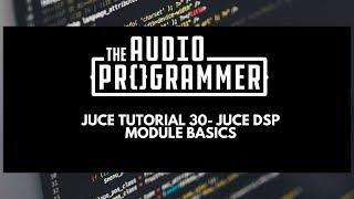 Juce Tutorial 30- Juce DSP Module Basics