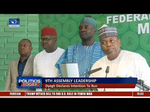 9th Assembly Leadership: Dyegh Kicks Against APC's Endorsement  Politics Today 