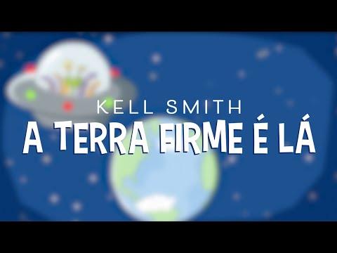 Kell Smith – A Terra Firme é Lá (Letra)