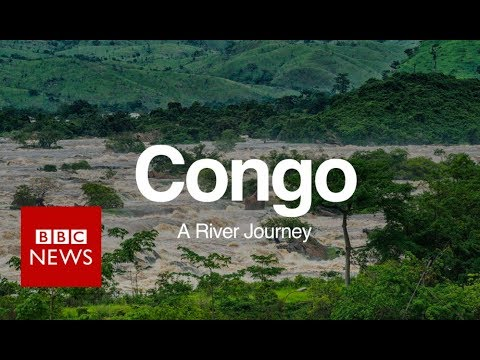 Congo A River Journey – BBC News