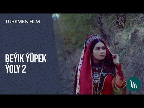 Türkmen Film - Beýik ýüpek ýoly | 2 - Nji Bölümi