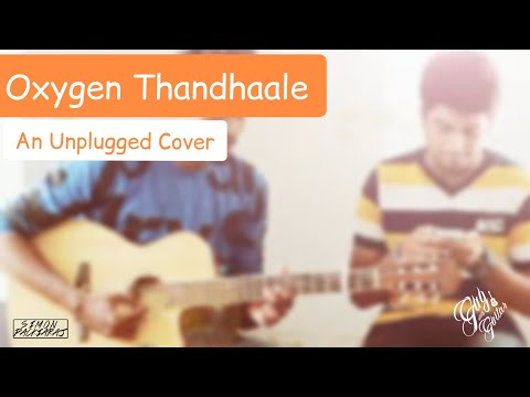 Oxygen Thandhaale Unplugged Guitar Cover From Kavan!!!