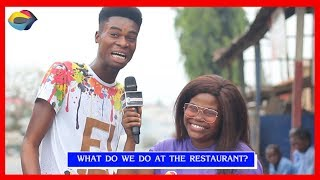 What Do We Do At The RESTAURANT? Street Quiz | Funny Videos | Funny African Videos | African Comedy