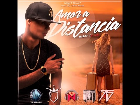 Miggy T - Amor A Distancia (Video Lyric)
