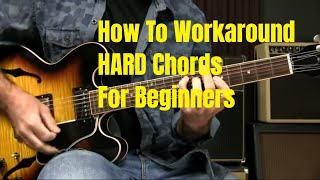 Working Around Difficult Chords - Beginner Guitar Lesson