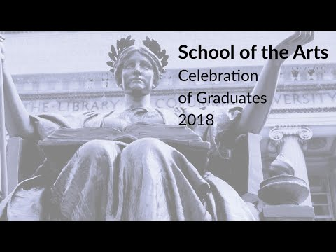 Columbia University School of the Arts Commencment 2018