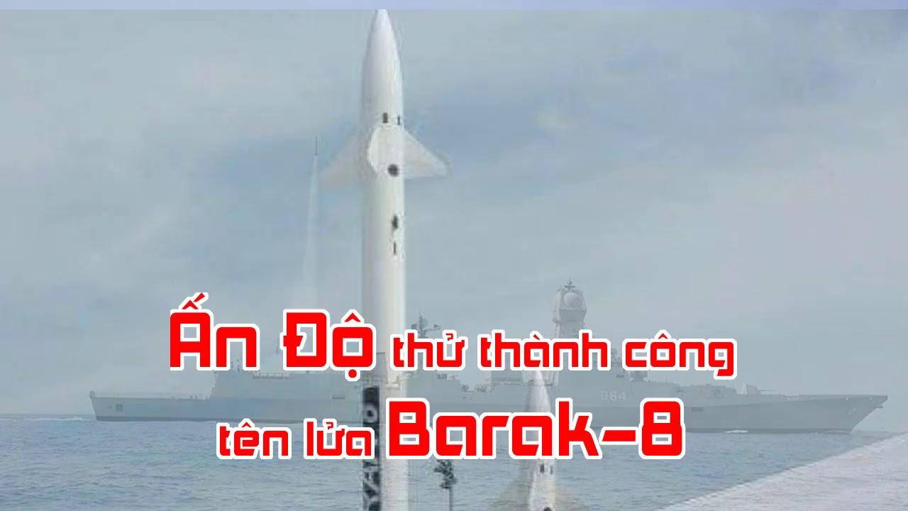 Ấn Độ thử thành công tên lửa Barak 8