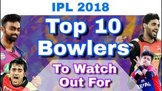 IPL 2018 :List Of Top 10 Bowlers To Watch Out For In IPL 11
