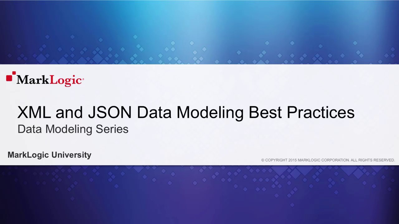 XML and JSON Data Modeling Best Practices