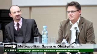 OlsztyńskaTV: Metropolitan Opera w Olsztynie Video