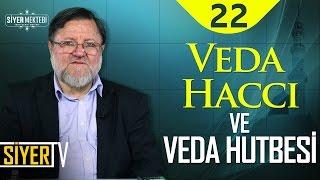 Veda Haccı ve Veda Hutbesi | Doç. Dr. Halil İbrahim Kutlay (22. Ders)