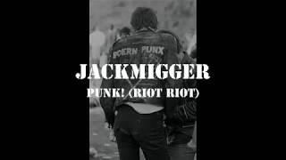 JACKMIGGER - punk! (riot riot) (NL 2017)