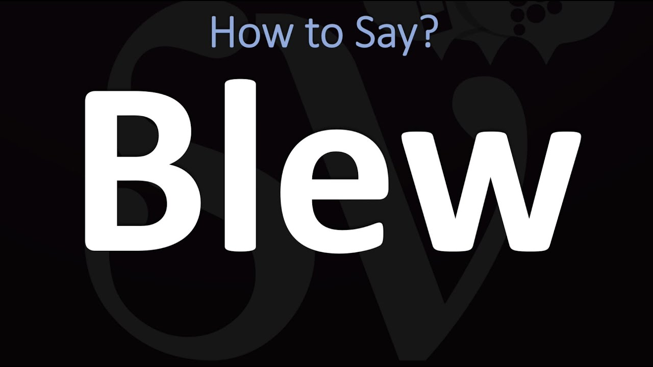 How to Pronounce Blew? (CORRECTLY)