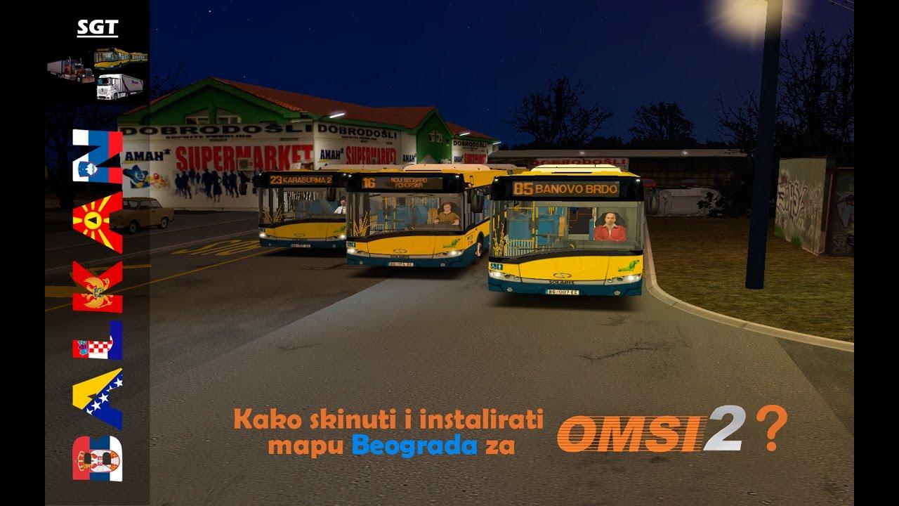 Omsi2 Kako Skinuti I Instalirati Mapu Beograda Youtube