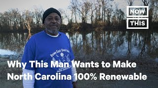 Why This Man Wants to Make North Carolina 100% Renewable | NowThis