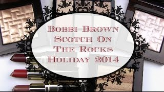 Bobbi Brown Scotch On The Rocks Holiday Collection: Live Swatches & Review