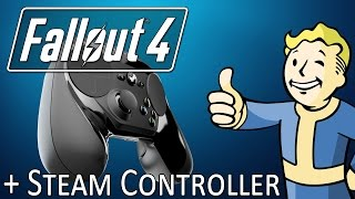Fallout 4 + Steam Controller