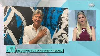 RENATO GAÚCHO MANDA RECADO PARA A RENATA FAN | JOGO ABERTO
