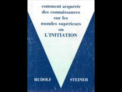 Livre Audio - L'Initiation - Rudolf Steiner Part I