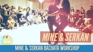 MİNE & SERKAN BACHATA WORKSHOP  (Bachata Lesson Videos)