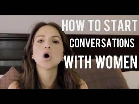 How to start a conversation with a woman