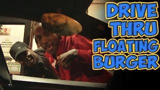 Drive Thru Floating Burger!
