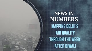 Air pollution | Mapping Delhi's Air Quality Index, the week after Diwali: News in Numbers